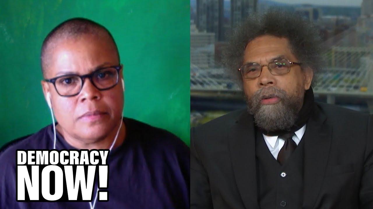 """America's Moment of Reckoning"": Keeanga-Yamahtta Taylor & Cornel West on Uprising Against Racism"
