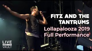 Fitz and The Tantrums - Lollapalooza 2019 (Full Show) [Live From The Vault]