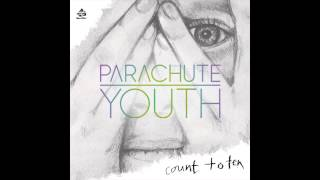 Parachute Youth - Count To Ten