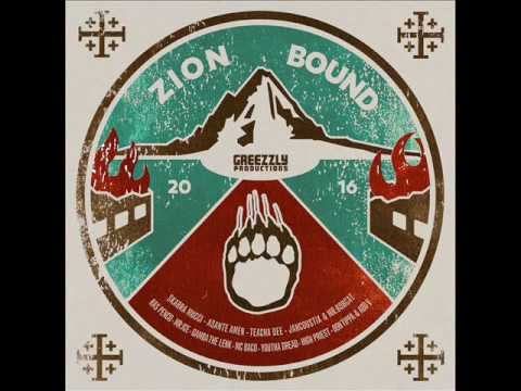Zion Bound Riddim Mix Feat. Ras Penco, Skarra Mucci, Mr (Greezzly Prod.) (December 2016)