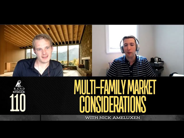 Multi-family Market Considerations with Nick Ameluxen