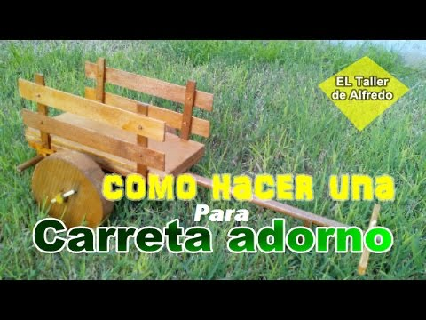 Carreta para adorno youtube for Carreta de madera para jardin