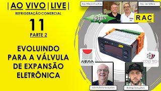 LIVE RAC - Evoluindo Para a Válvula de Expansão Eletrônica (PARTE 2)