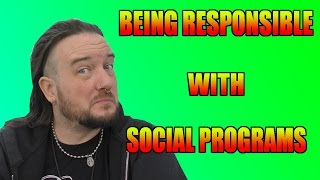 Being Responsible With Social Programs