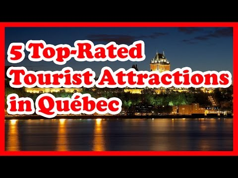 5 Top-Rated Tourist Attractions in Québec