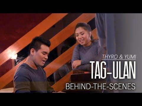 Thyro & Yumi — Tag-Ulan [Behind-The-Scenes]