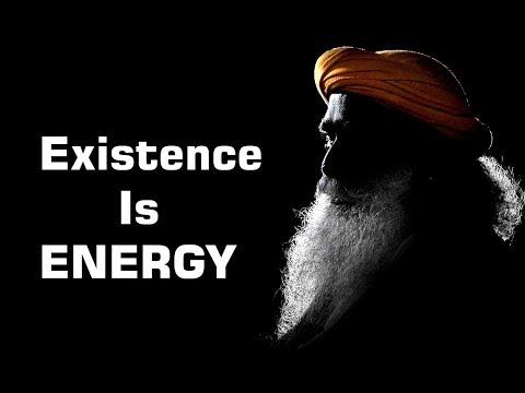 Sadhguru Existence Is ENERGY