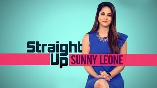 Straight Up With Sunny Leone | EXCLUSIVE