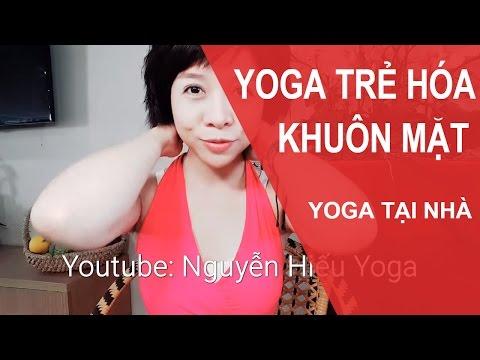 Yoga trẻ hóa khuôn mặt - Massage Yoga cho cổ đẹp & sáng da mặt cùng Nguyễn Hiếu Yoga