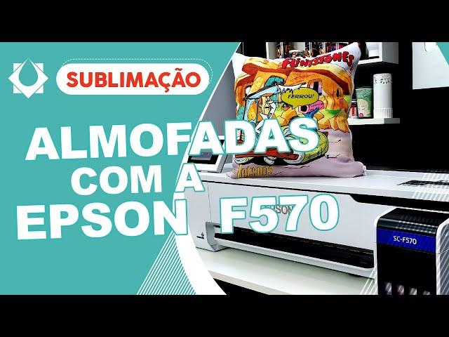 EPSON F570 Sublimatica – Criando Almofadas Sublimadas