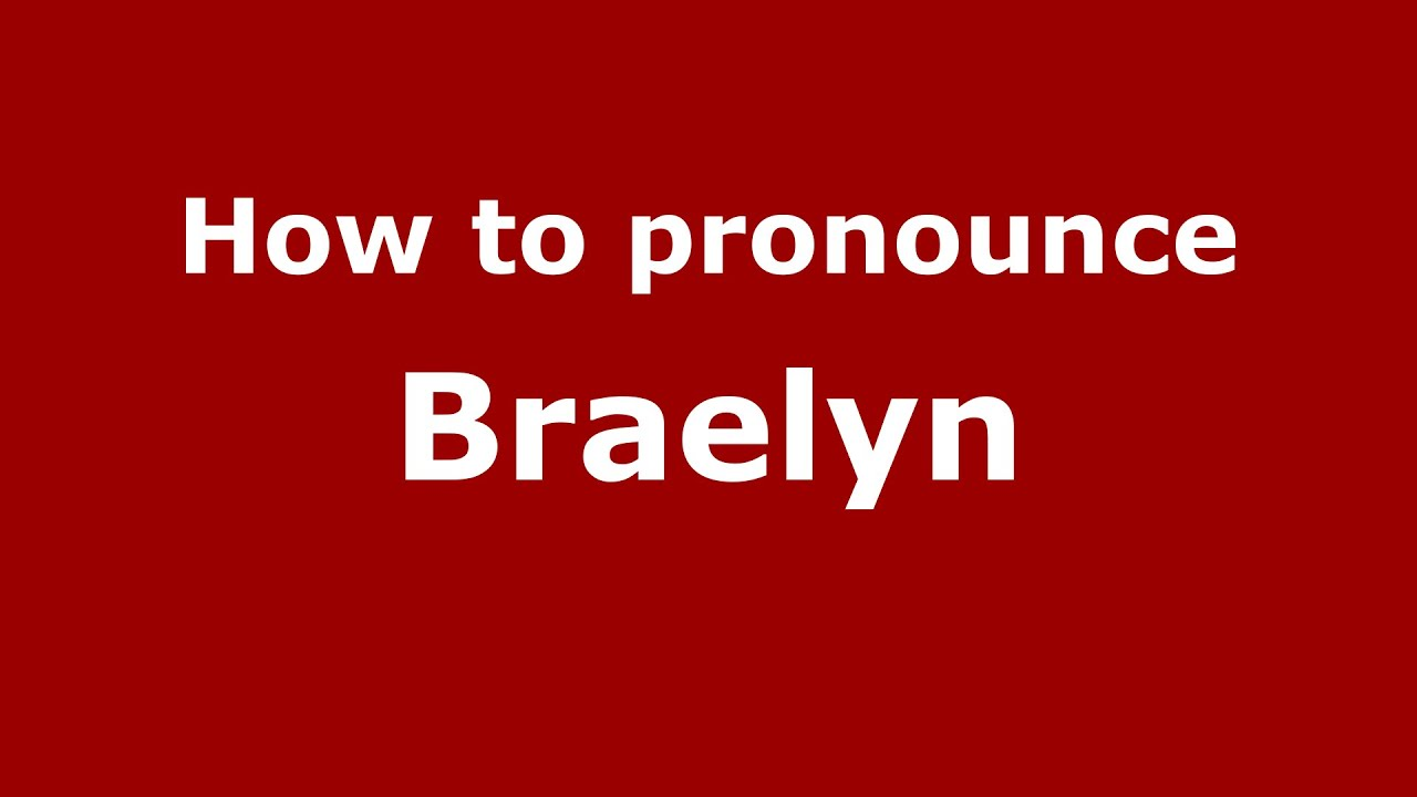 Braelyn meaning