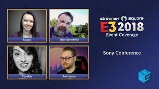 E3 2018 Sony Livestream + Commentary w/ Romcomm, FhaeLin, TheHunterWild, Lowco | !E3