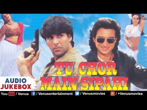Tu Chor Main Sipahi Full Songs | Akshay Kumar, Tabu, Saif Ali Khan, Pratibha Sinha | Audio Jukebox