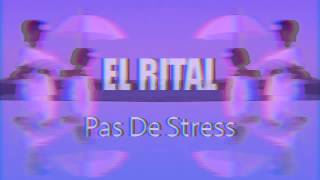 EL RITAL - Pas De Stress