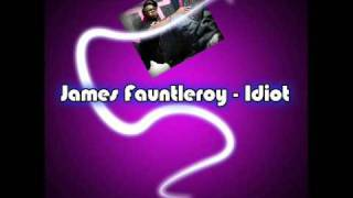 Watch James Fauntleroy Idiot video