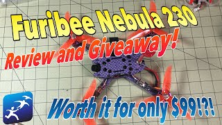 Furibee Nebula 230 Review and Giveaway! A must have for $99?