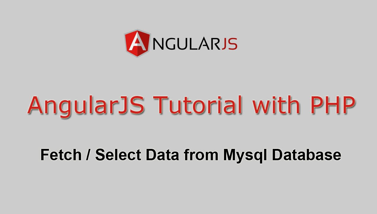 AngularJS Tutorial with PHP - Fetch / Select Data from Mysql