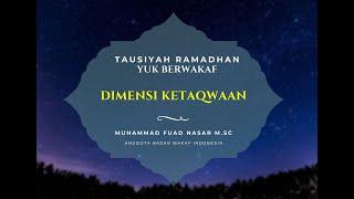 Dimensi Ketaqwaan - M. Fuad Nasar M.Sc - Tausiyah Ramadhan Yuk Berwakaf