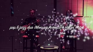 MONSAY ACOUSTIC POP-JAZZ Music Duo perform at Hilton Hotel | for cruises & hotels | Europe