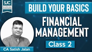 Build Your Basics | Financial Management | Class 2 | CA - CMA - CS Inter