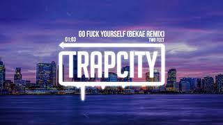 Two Feet - Go F*ck Yourself (Bekæ Remix) Resimi