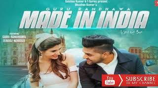 Made In India | Guru Randhwa New Songs 2018