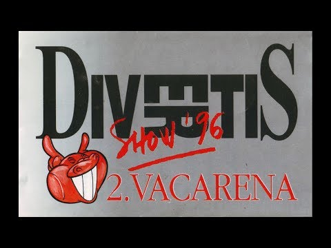 DIVERTIS Show '96 - 2. Vacarena / 1996