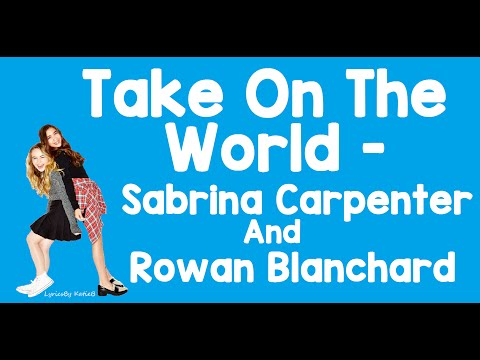 Take On The World (With Lyrics) - Sabrina Carpenter and Rowan Blanchard