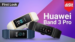 Huawei Band 3 Pro | All-in-One Activity Tracker | First Look | Rs 4,690 | Digit.in
