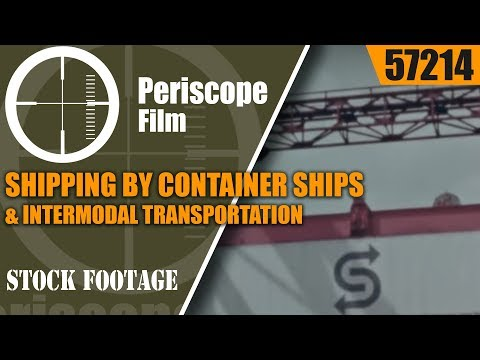 SHIPPING BY CONTAINER SHIPS & INTERMODAL TRANSPORTATION PROMOTIONAL FILM 57214