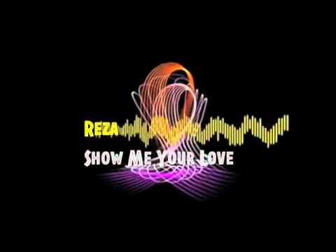 Reza - Show Me Your Love