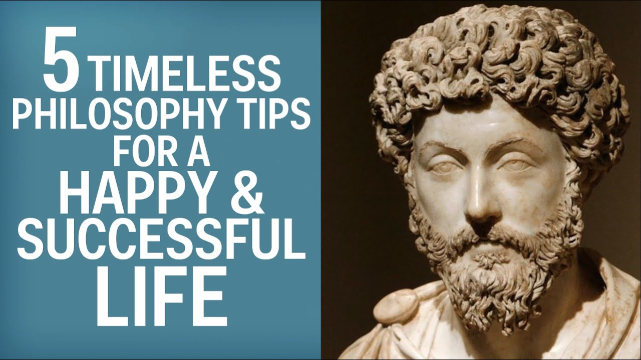 5 Timeless Philosophy Tips For A Happy, Successful Life ...