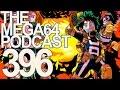 MEGA64 PODCAST: EPISODE 396