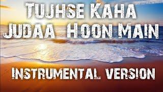 Tujhse Kaha Juda Hoon Main instrumental Genius | Himanshu Katara & Siddharth Sharma