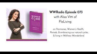 Alisa Vitti on Wellness Wonderland Radio ep 073 on Hormones, Women