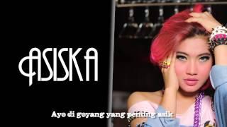 Yang Penting Asik - KIKI ASISKA (video lyric)