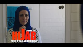 Hijab - S1 - Episode One - Who is Rania Dominguez?