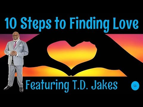 TD Jakes 2019 - 10 Steps to Finding Love: What Every Single Person Needs to Know!
