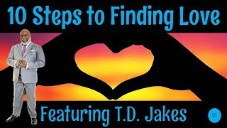🔵 TD Jakes 2019 - 10 Steps to Finding Love: What Every Single Person Needs to Know!