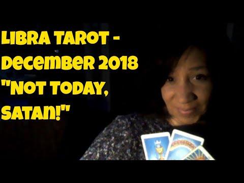 "Libra Love and Relationship Tarot Reading   December 2018  ""Not Today Satan"""