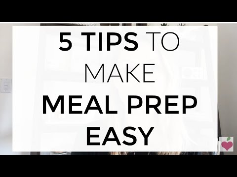 5 Tips To Help Make Meal Prep Easy
