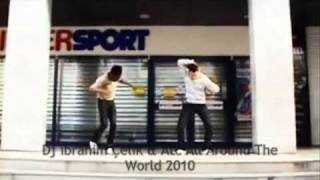 Dj ibrahim Çelik & Atc All Round The World 2010 Remix HQ