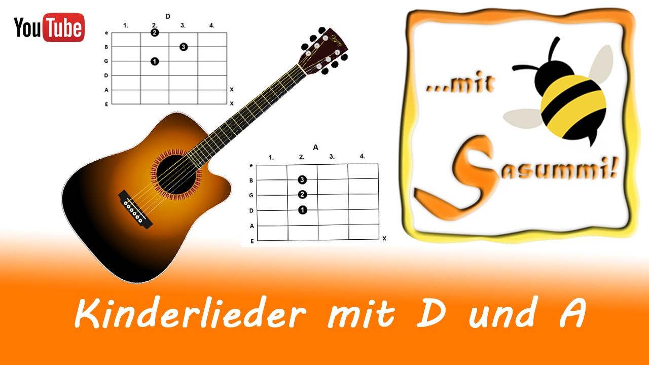 singen mit sasummi lieder mit d und a gitarre mit. Black Bedroom Furniture Sets. Home Design Ideas