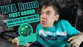 WTA Rome. First round. Analysis of all matches. Williams, Azarenka, Bencic and others