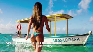 Sweet Love | Chillout House 2016 | Paulo Escobar Productions