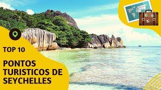 10 pontos turísticos mais visitados de Seychelles