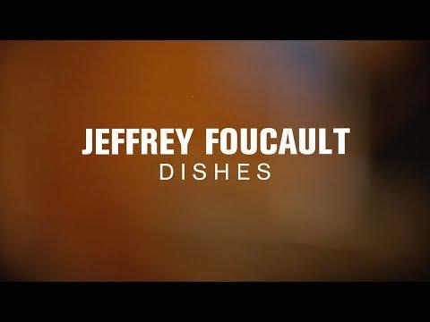 Jeffrey Foucault  Dishes  at Radio Heartland