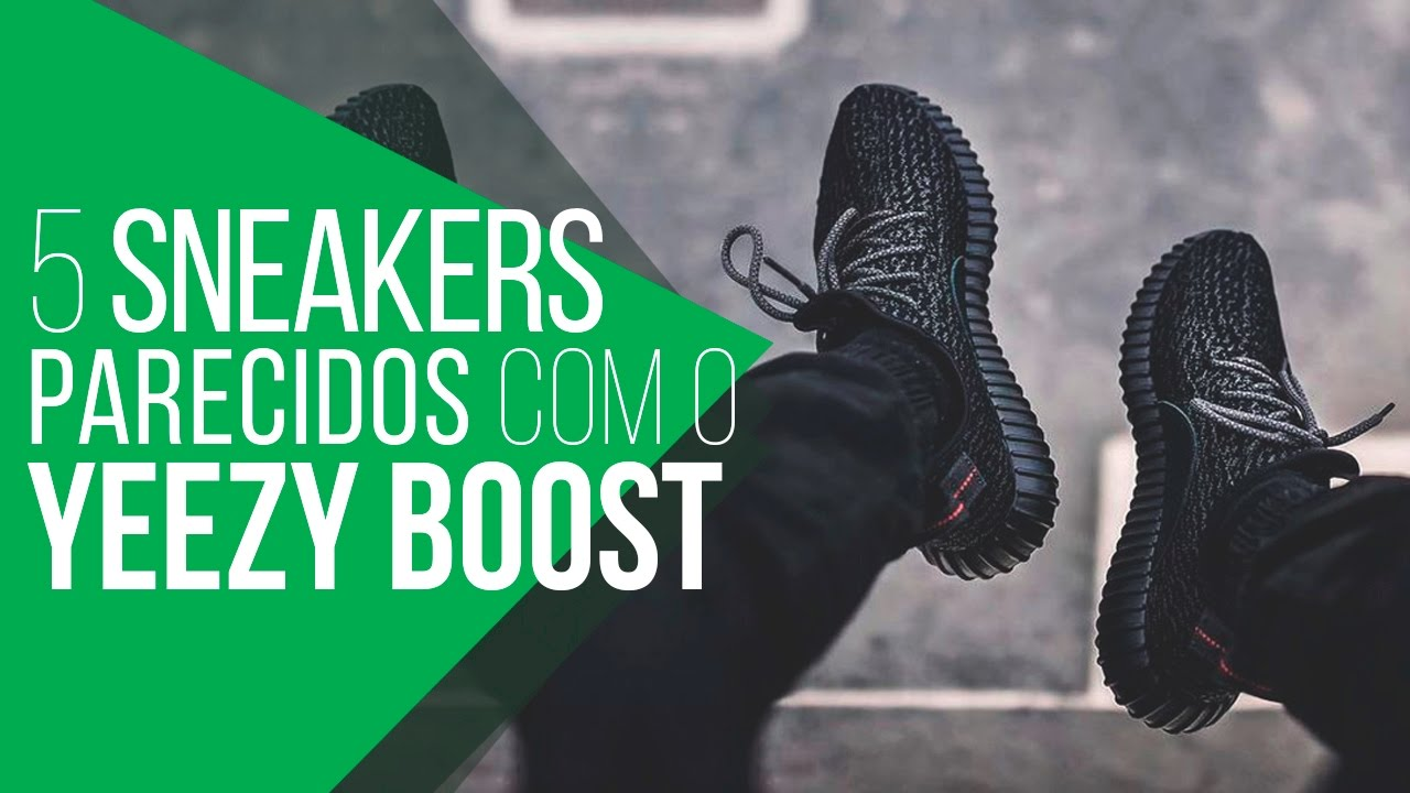 672a91bc76f 👟 YEEZY BOOST 350 - 5 Sneakers para Substituir -  TrocaMM 👟 - YouTube