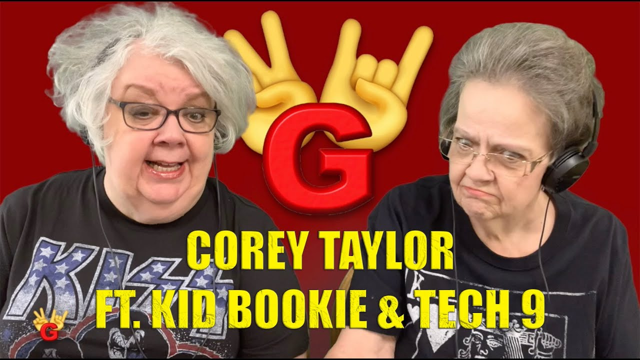 2RG - Two Rocking Grannies Reaction: COREY TAYLOR FT. KID BOOKIE & TECH N9NE - CMFT MUST BE STOPPED