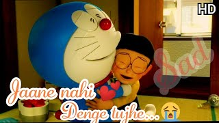 doraemon sad song jaane nahi denge tujhe